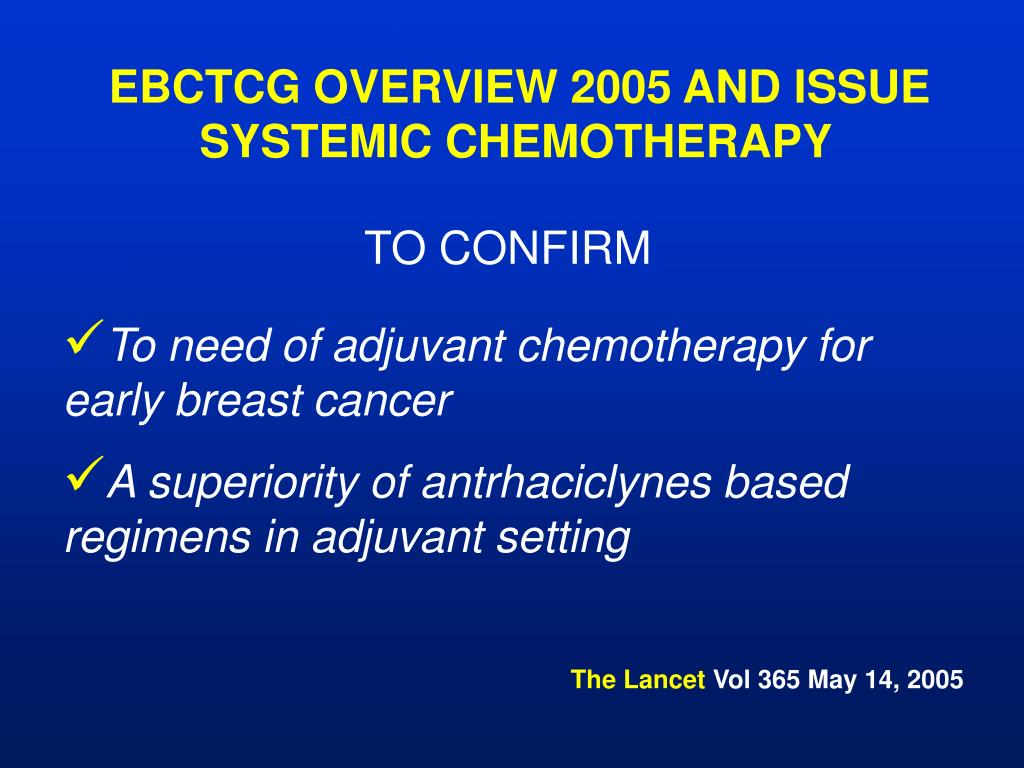EBCTCG OVERVIEW 2005 AND ISSUE SYSTEMIC CHEMOTHERAPY