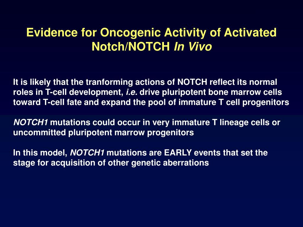 Evidence for Oncogenic Activity of Activated Notch/NOTCH