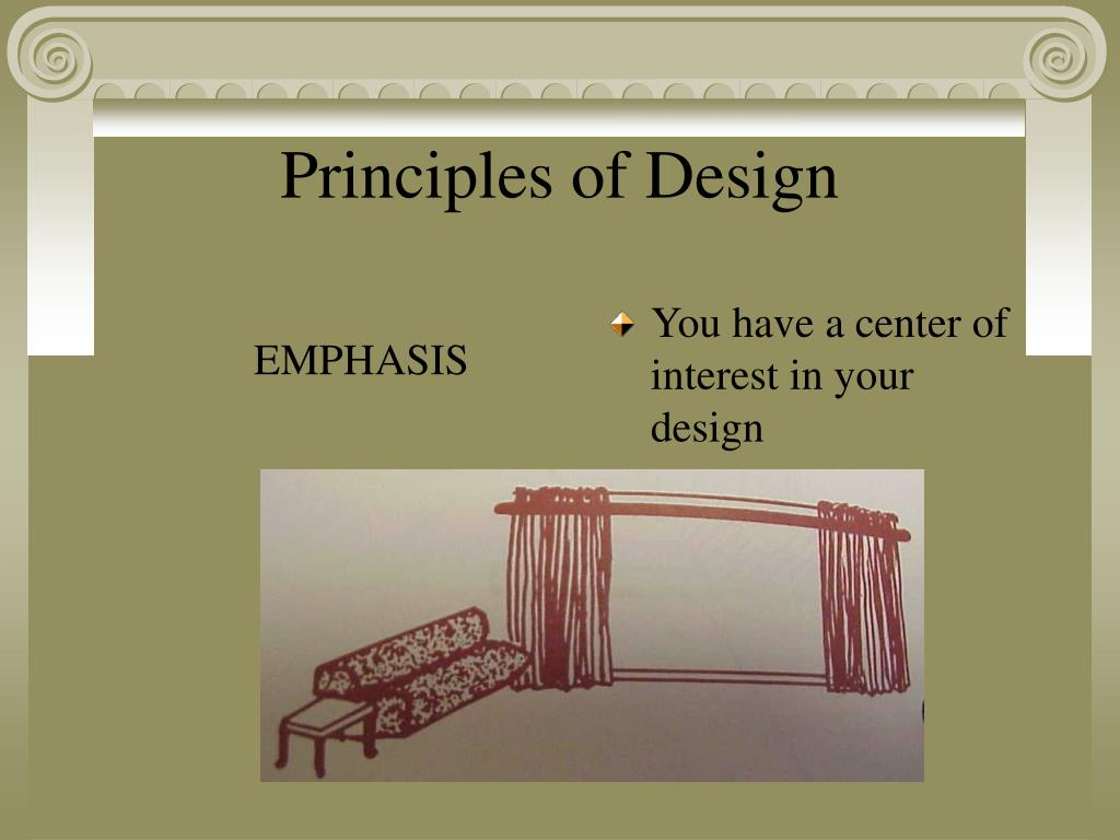 You have a center of interest in your design