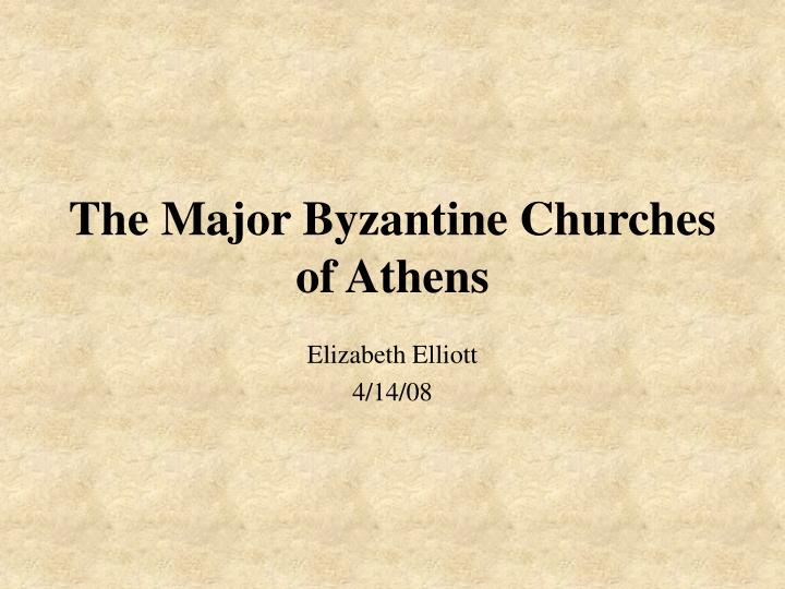 The major byzantine churches of athens
