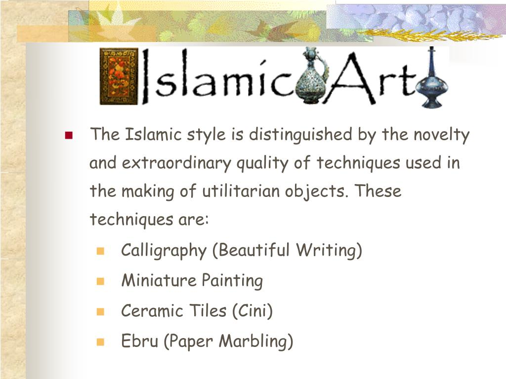 The Islamic style is distinguished by the novelty and extraordinary quality of techniques used in the making of utilitarian objects. These techniques are: