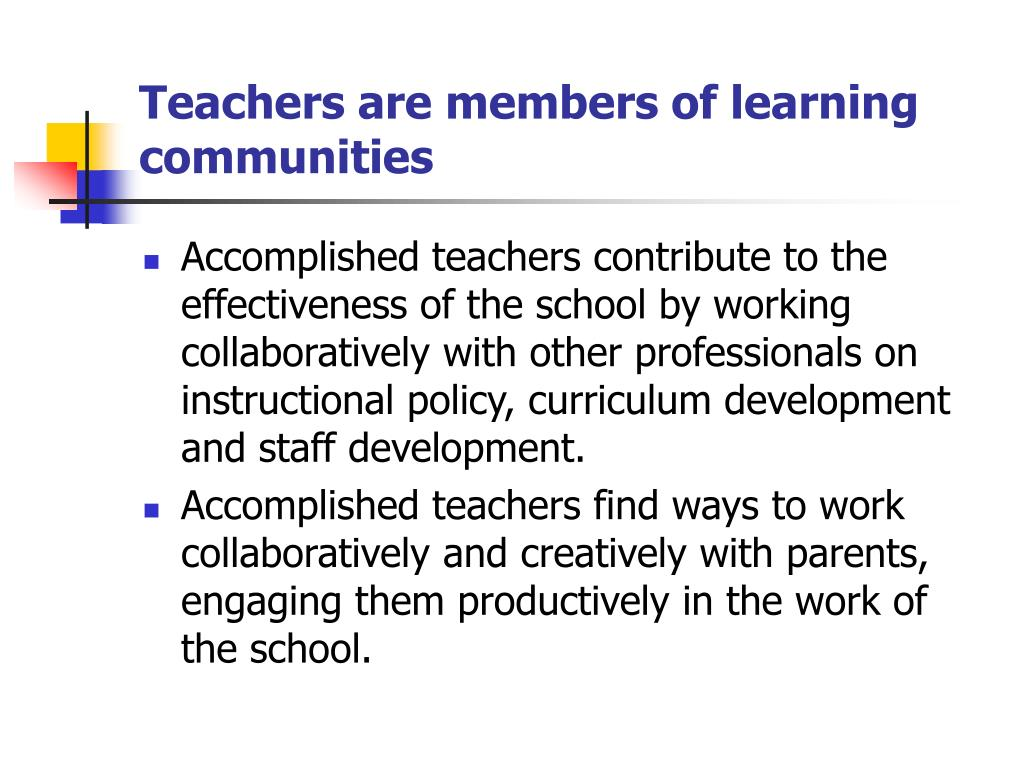 Teachers are members of learning communities