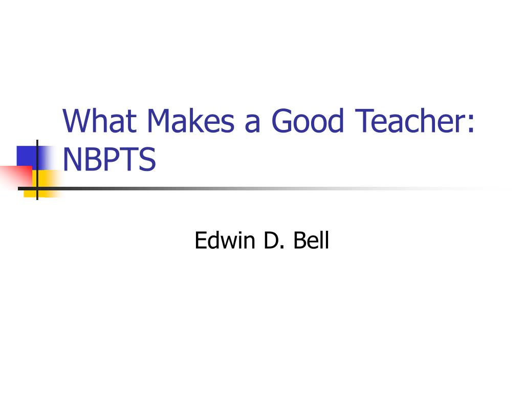 What Makes a Good Teacher: NBPTS