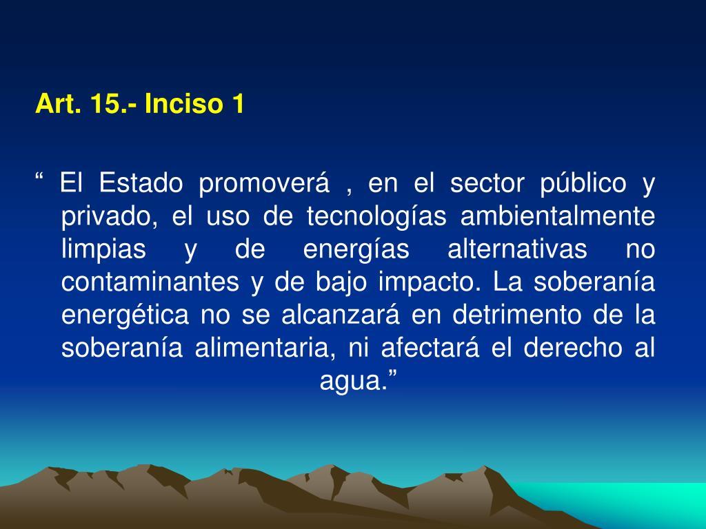 Art. 15.- Inciso 1