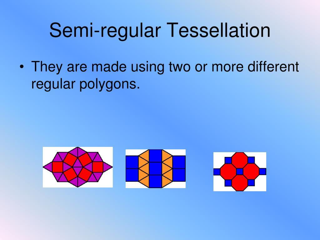 Semi-regular Tessellation
