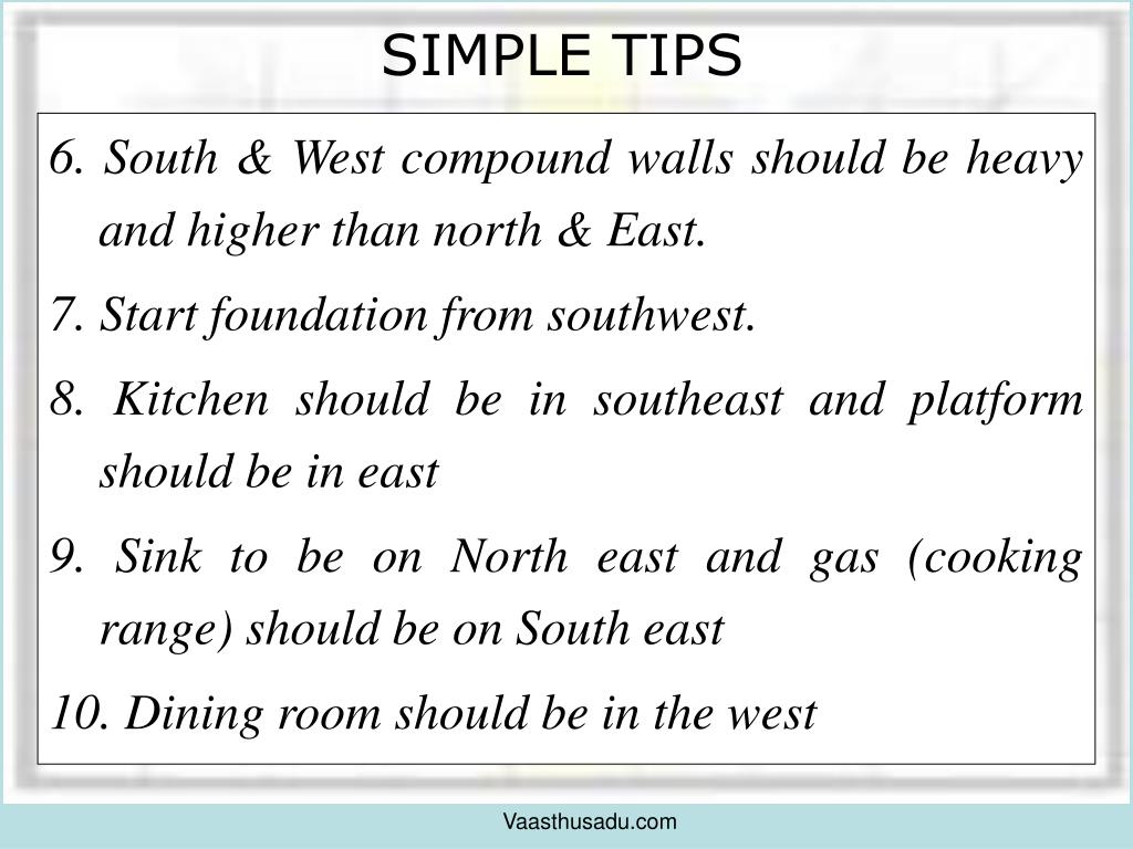 6. South & West compound walls should be heavy and higher than north & East.