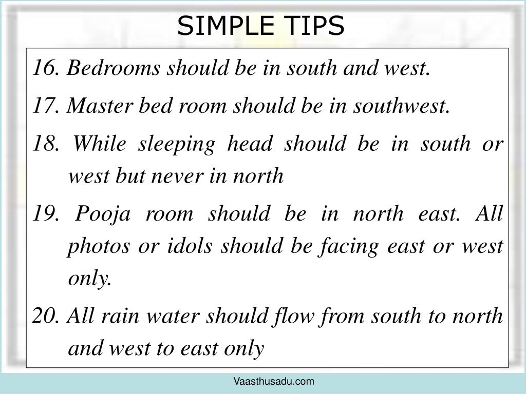 16. Bedrooms should be in south and west.