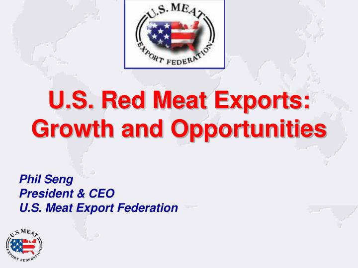 U s red meat exports growth and opportunities