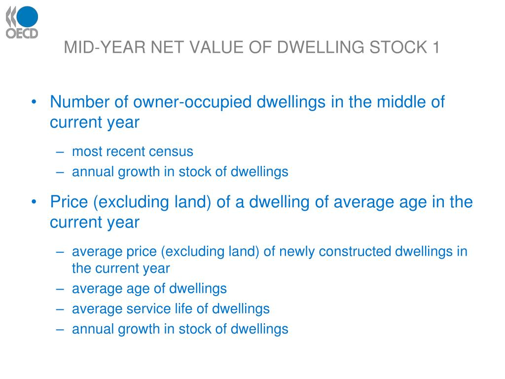 MID-YEAR NET VALUE OF DWELLING STOCK 1