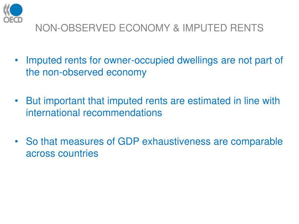 NON-OBSERVED ECONOMY & IMPUTED RENTS