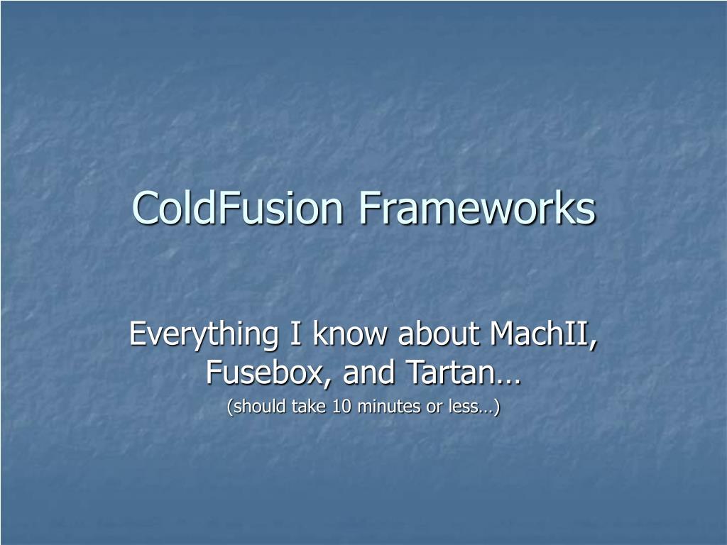 ColdFusion Frameworks