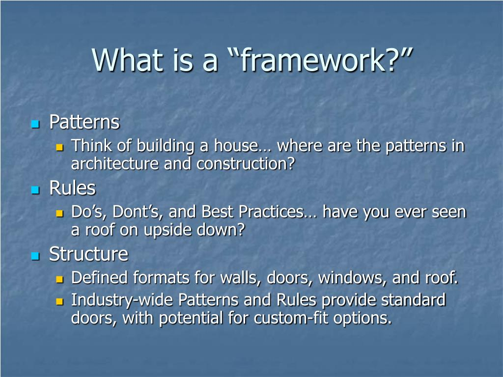 "What is a ""framework?"""