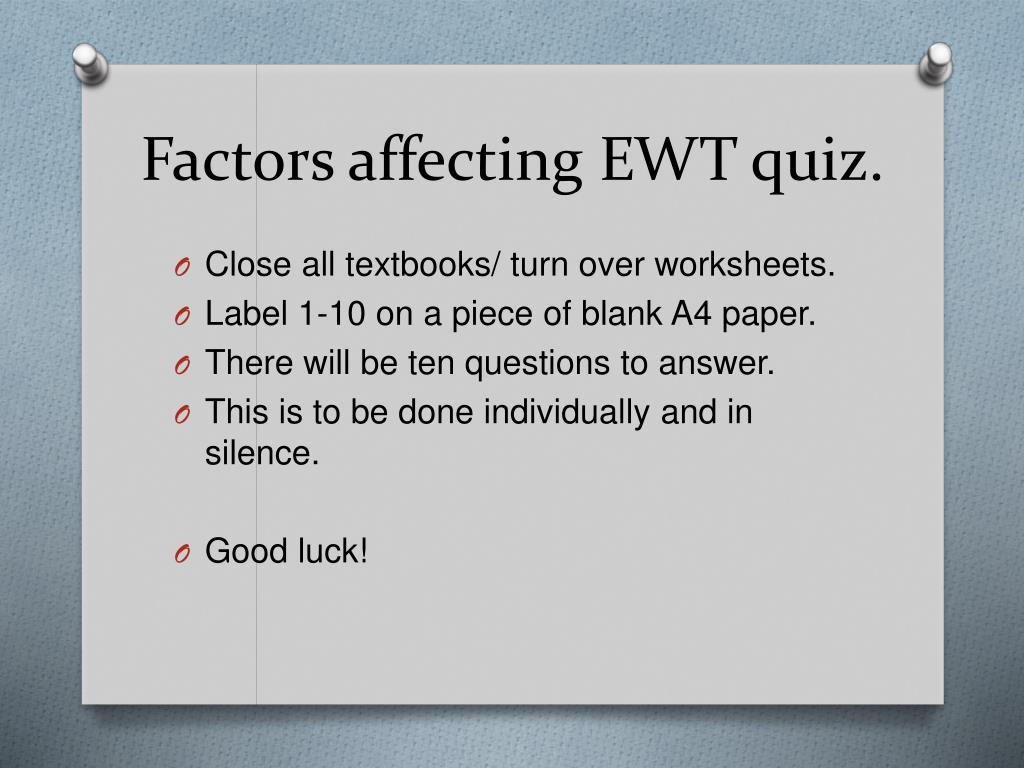 Factors affecting EWT quiz.