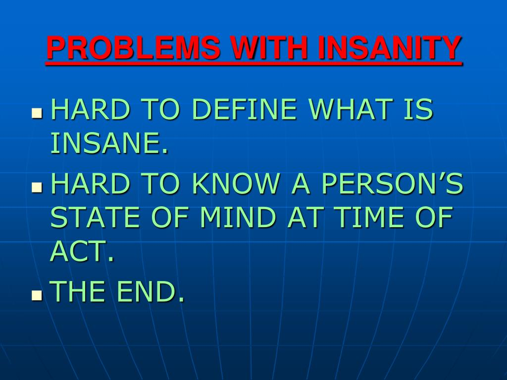 PROBLEMS WITH INSANITY