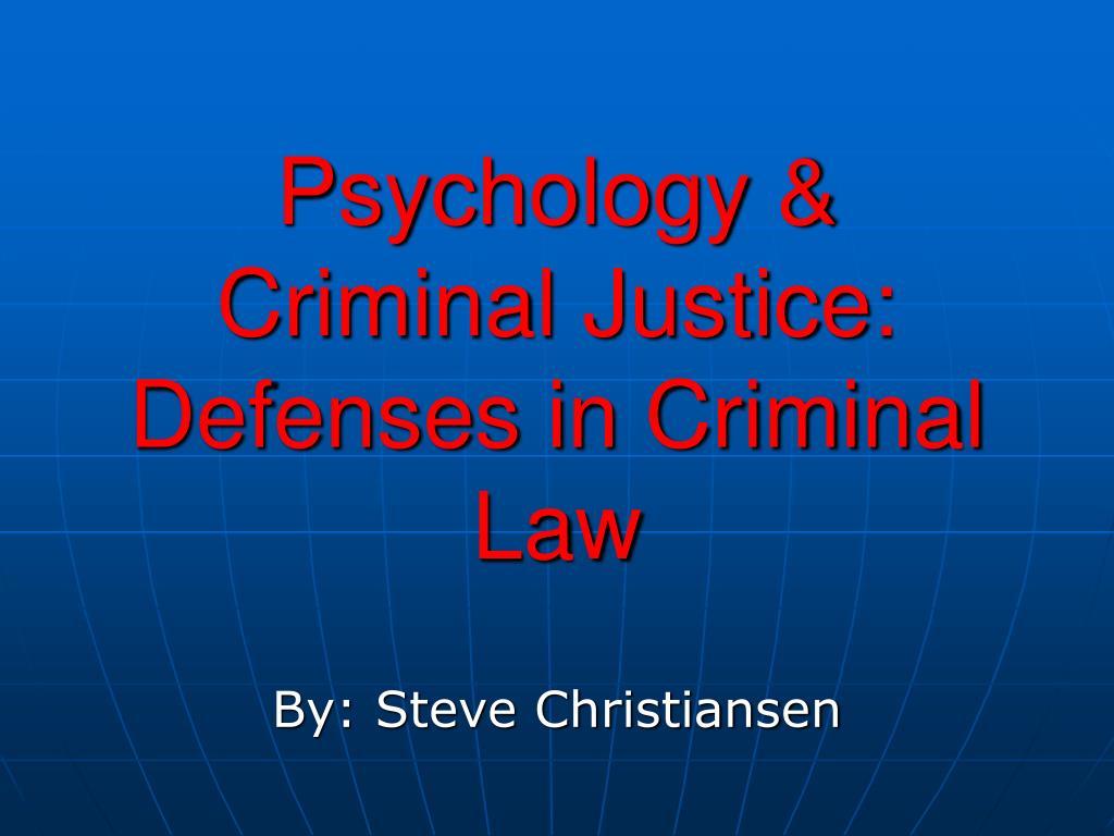 Psychology & Criminal Justice: