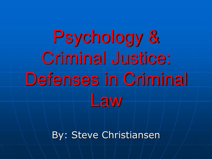 Psychology criminal justice defenses in criminal law l.jpg