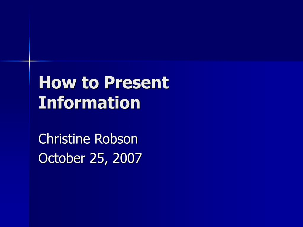 How to Present Information