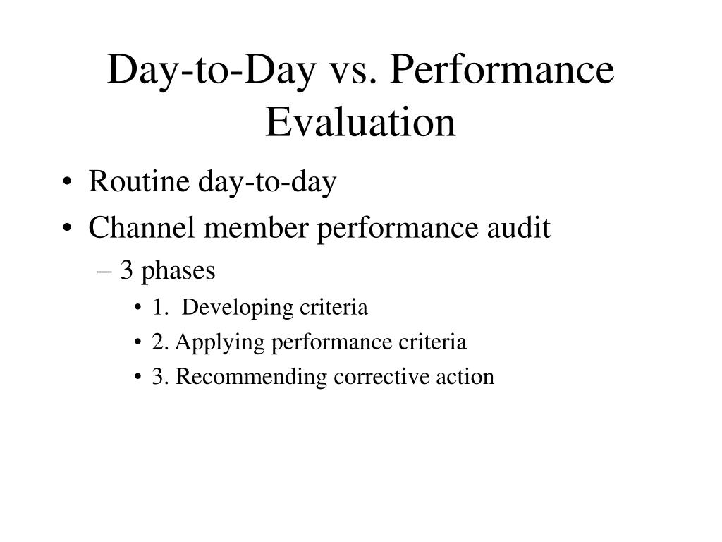 Day-to-Day vs. Performance Evaluation