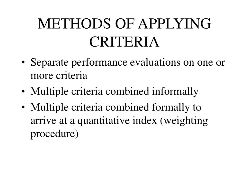 METHODS OF APPLYING CRITERIA