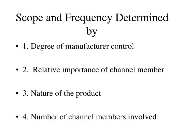 Scope and frequency determined by