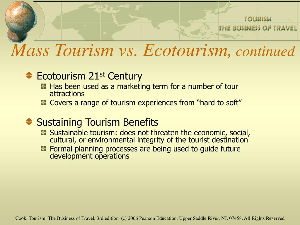 Mass Tourism vs. Ecotourism,