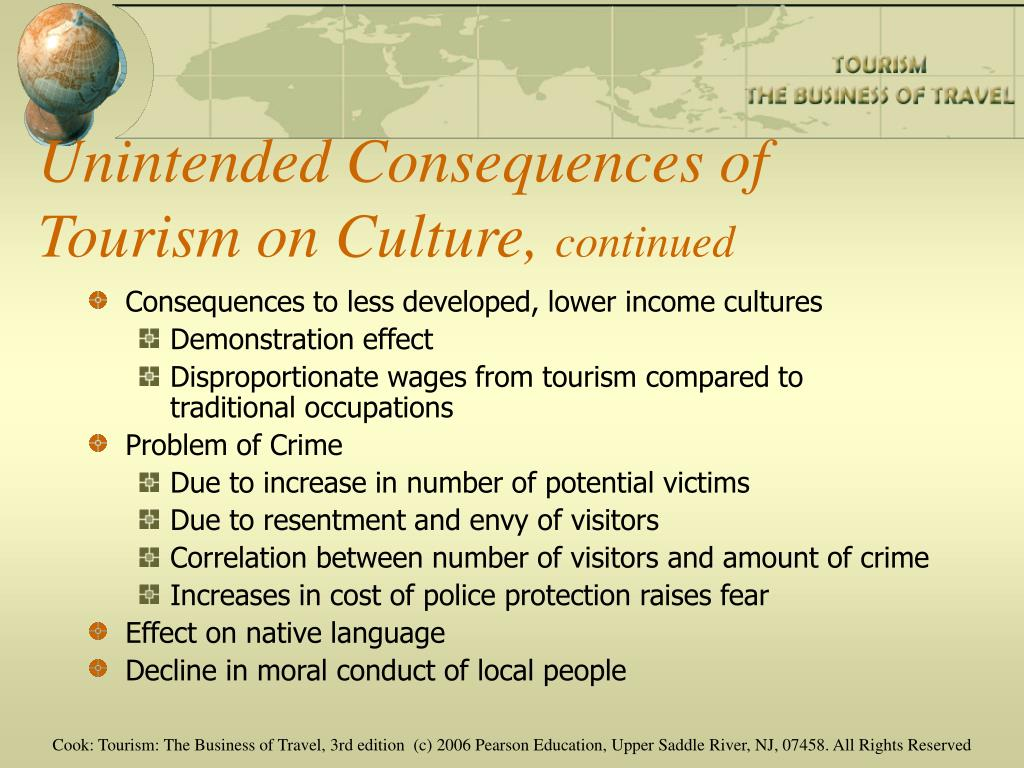 Unintended Consequences of Tourism on Culture,