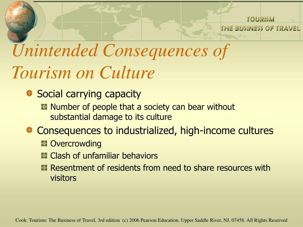 Unintended Consequences of Tourism on Culture