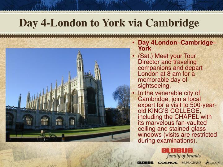 Day 4-London to York via Cambridge