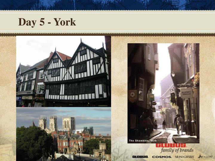 Day 5 - York