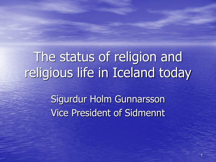 The status of religion and religious life in iceland today