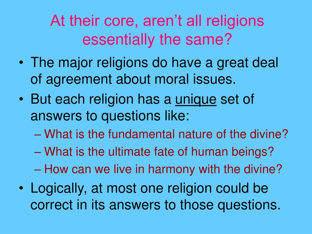 At their core, aren't all religions essentially the same?