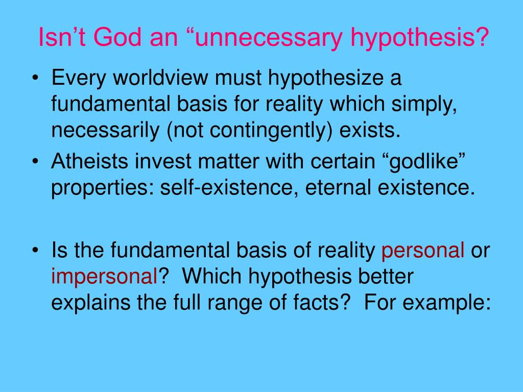 "Isn't God an ""unnecessary hypothesis?"
