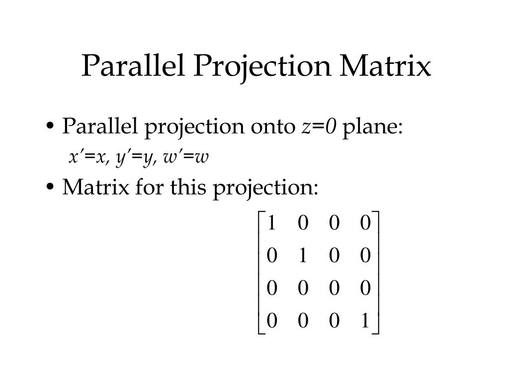 Parallel Projection Matrix
