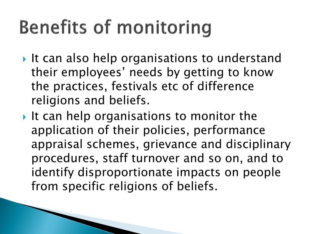 Benefits of monitoring