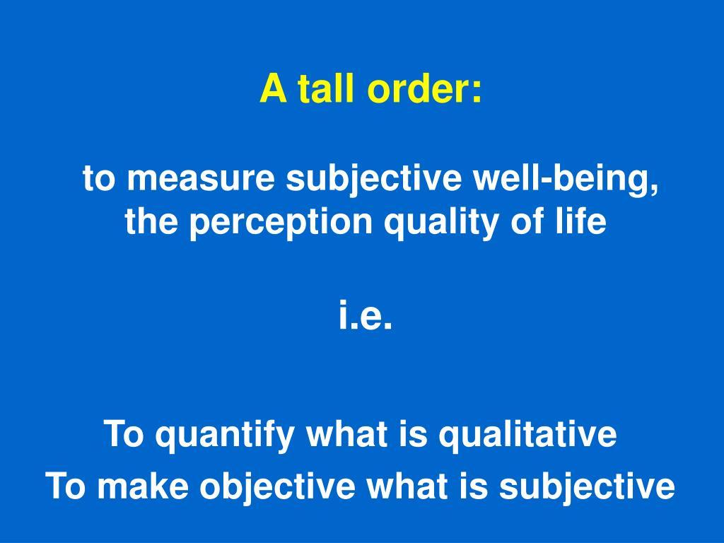A tall order: