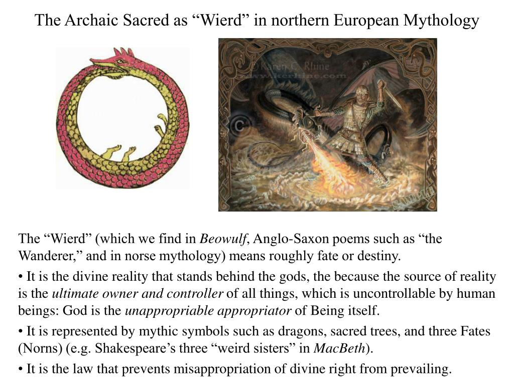 "The Archaic Sacred as ""Wierd"" in northern European Mythology"