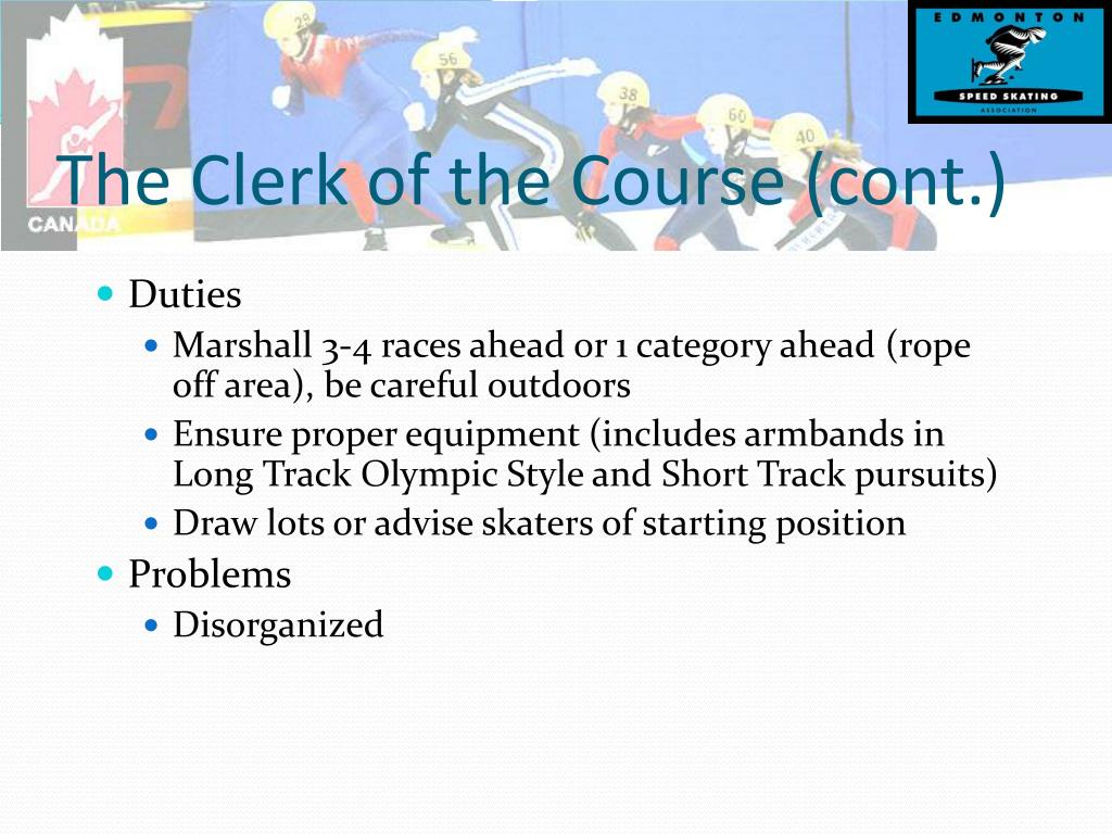 The Clerk of the Course (cont.)