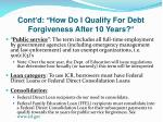 cont d how do i qualify for debt forgiveness after 10 years