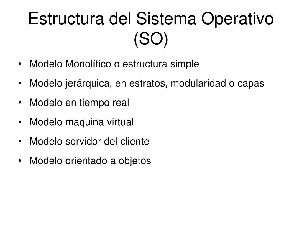 Estructura del Sistema Operativo (SO)