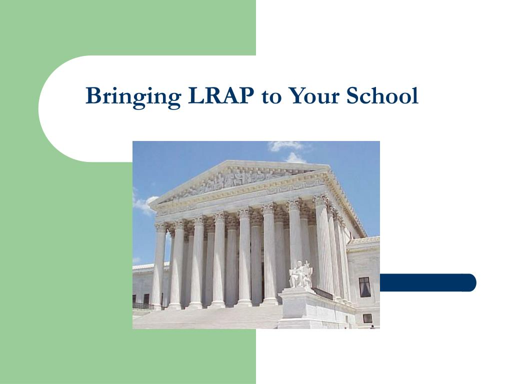Bringing LRAP to Your School