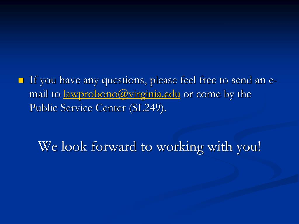 If you have any questions, please feel free to send an e-mail to