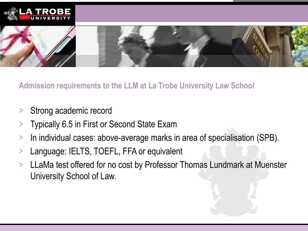 Admission requirements to the LLM at La Trobe University Law School