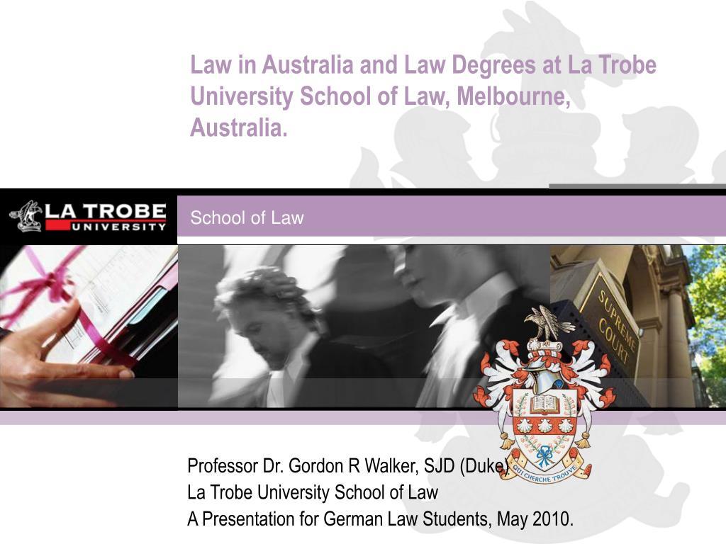 law in australia and law degrees at la trobe university school of law melbourne australia