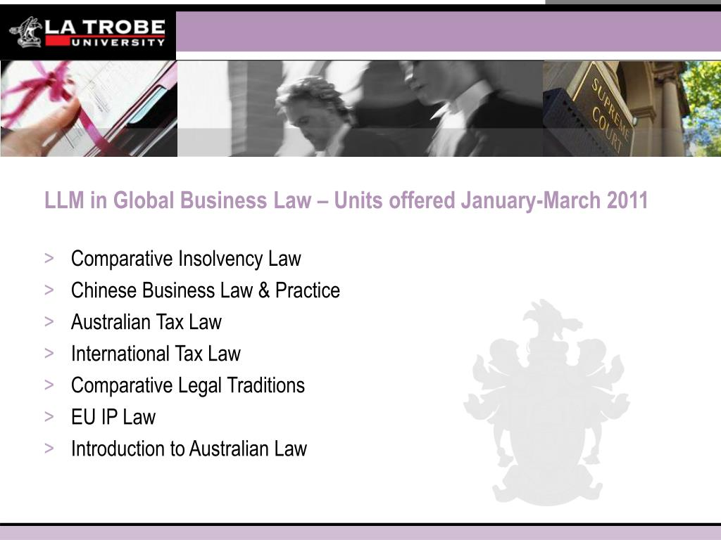 LLM in Global Business Law – Units offered January-March 2011