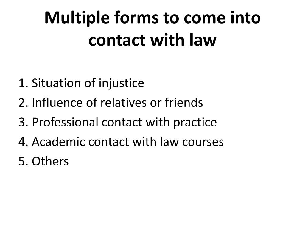 Multiple forms to come into contact with law