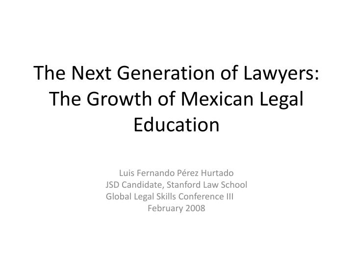 The next generation of lawyers the growth of mexican legal education