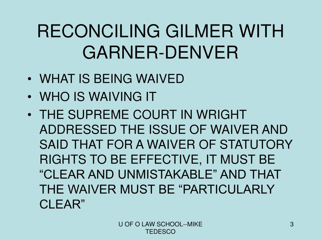 RECONCILING GILMER WITH GARNER-DENVER