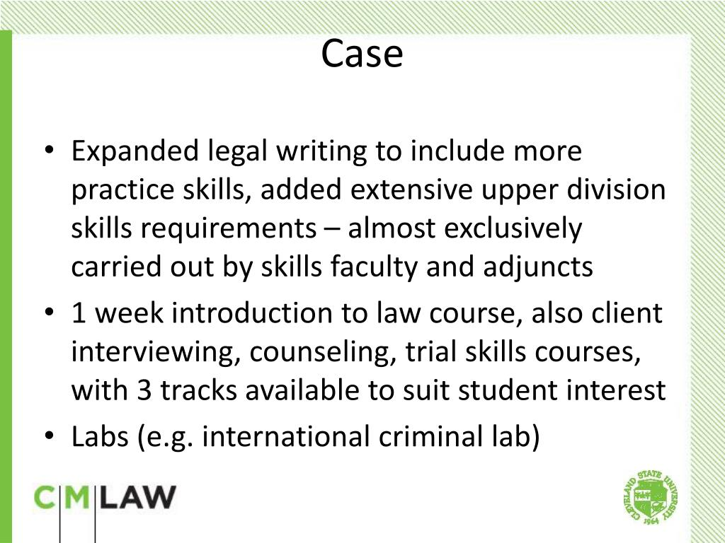 Expanded legal writing to include more practice skills, added extensive upper division skills requirements – almost exclusively carried out by skills faculty and adjuncts