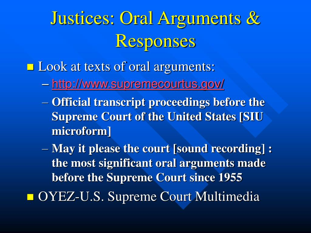 Justices: Oral Arguments & Responses
