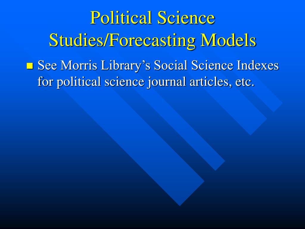 Political Science Studies/Forecasting Models